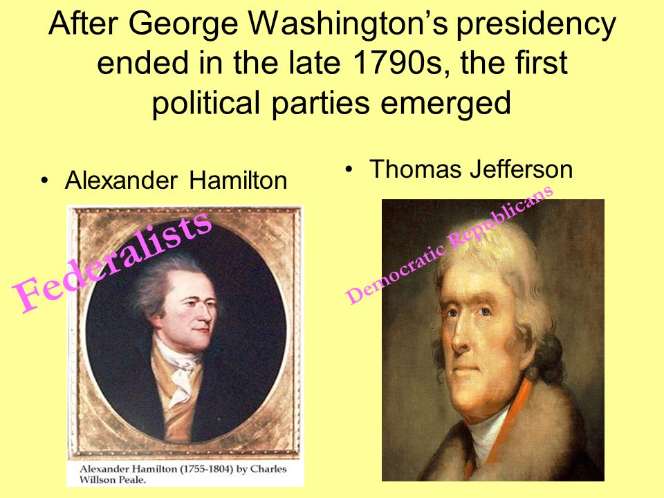 growth of political part 1790s Both jefferson's and hamilton's political views represented public you just finished development of the two-party system growth of cities life in the.