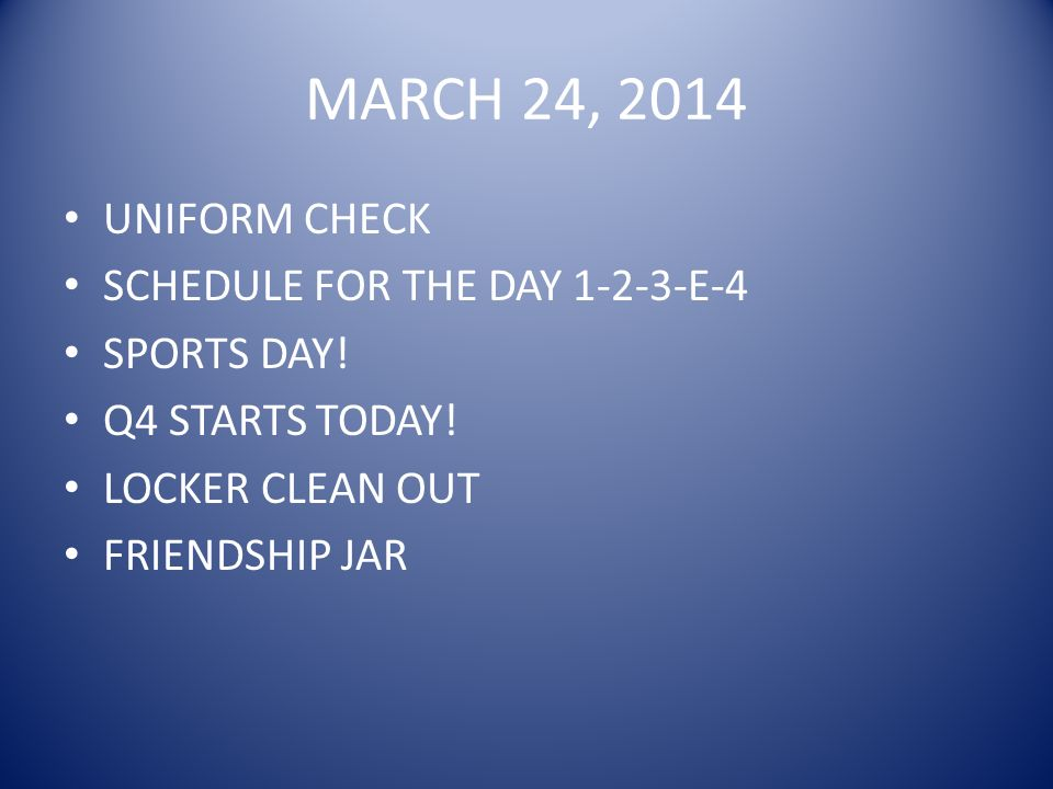 MARCH 24, 2014 UNIFORM CHECK SCHEDULE FOR THE DAY 1-2-3-E-4 SPORTS DAY.