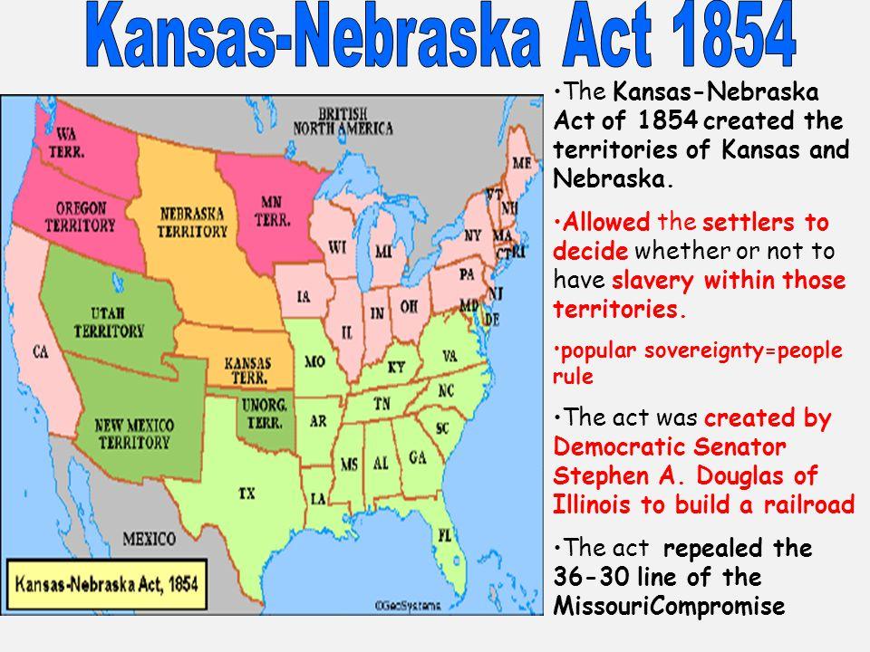 the objectives and impact of the kansas nebraska act introduced by senator stephen douglas