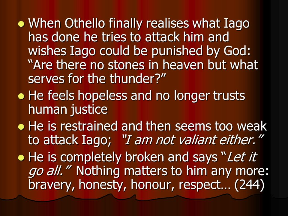 othello and iagos jelouse rage essay Othello and jealousy jealousy is described as feelings of resentment against iago's plan works and othello is blinded by jealousy this causes him to change his military later, however, at the peak of his jealous rage, othello belies his own previous military.