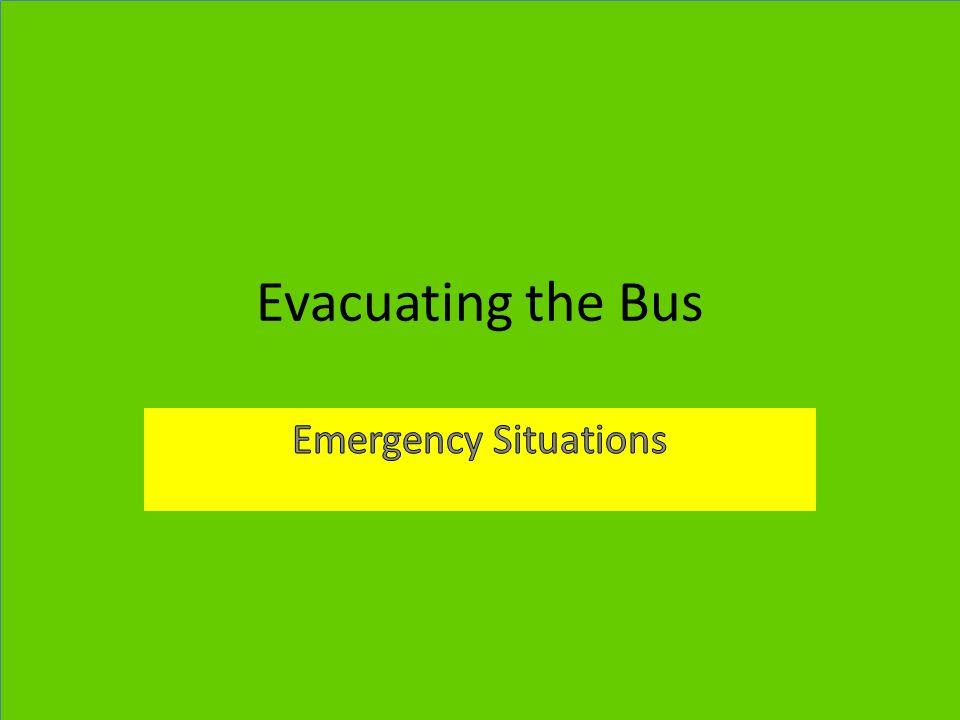 Evacuating the Bus