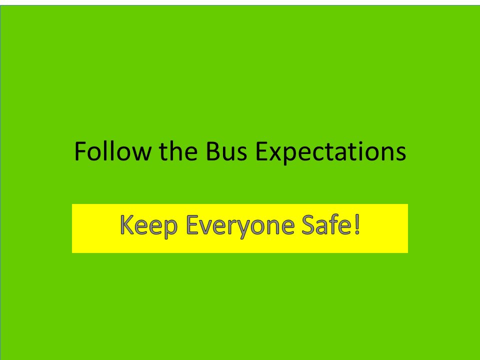 Follow the Bus Expectations