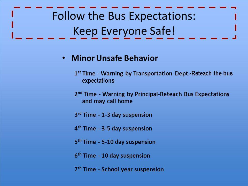 Follow the Bus Expectations: Keep Everyone Safe.