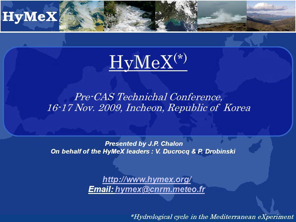 HyMeX (*) Pre-CAS Technichal Conference, 16-17 Nov.