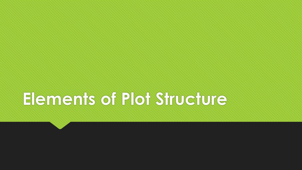 Elements of Plot Structure