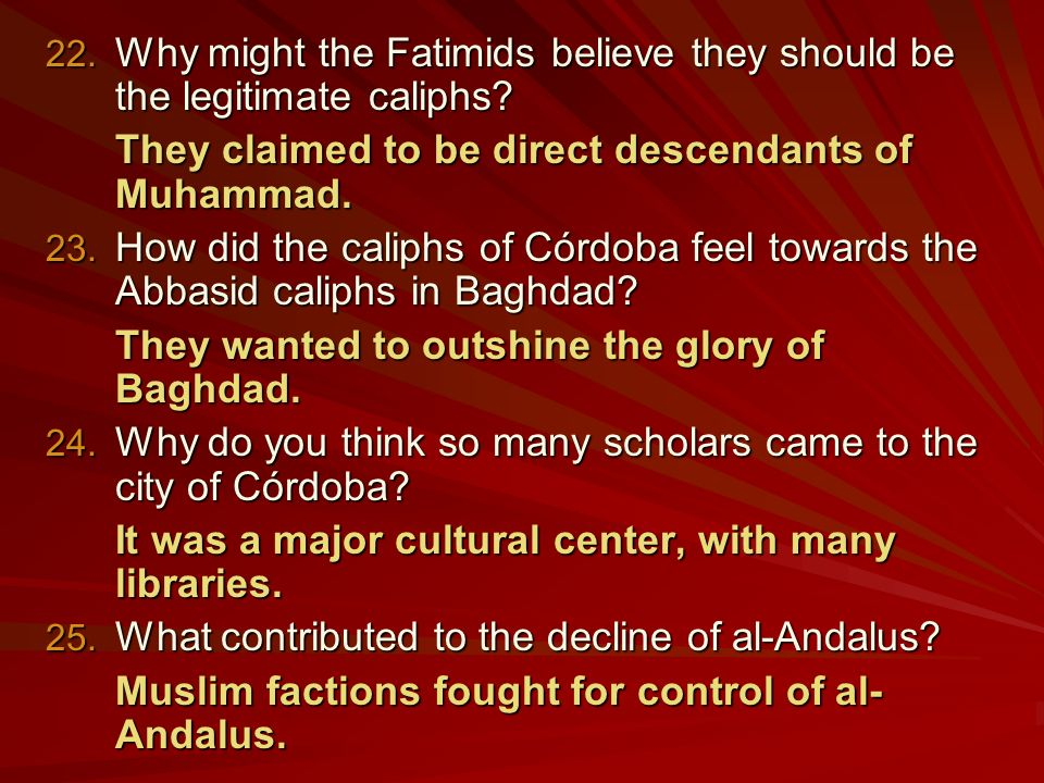 22. Why might the Fatimids believe they should be the legitimate caliphs.