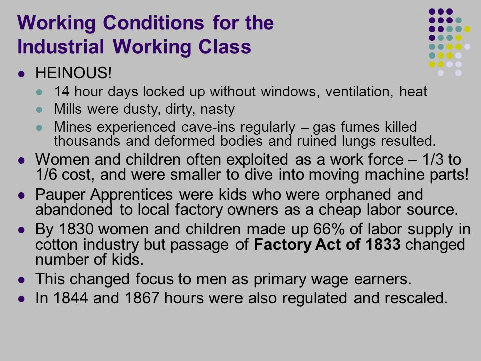 Working Conditions for the Industrial Working Class HEINOUS.