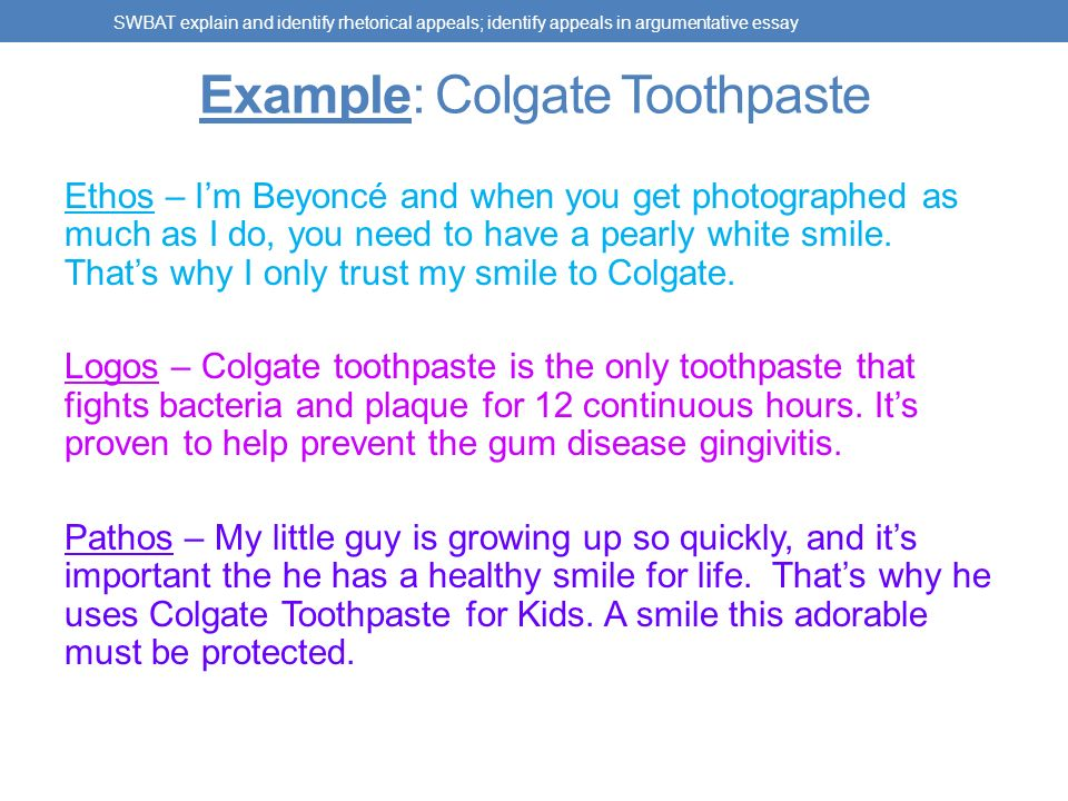 rhetorical appeals ethos pathos logos swbat explain and identify  example colgate toothpaste ethos i m beyonce and when you get photographed as