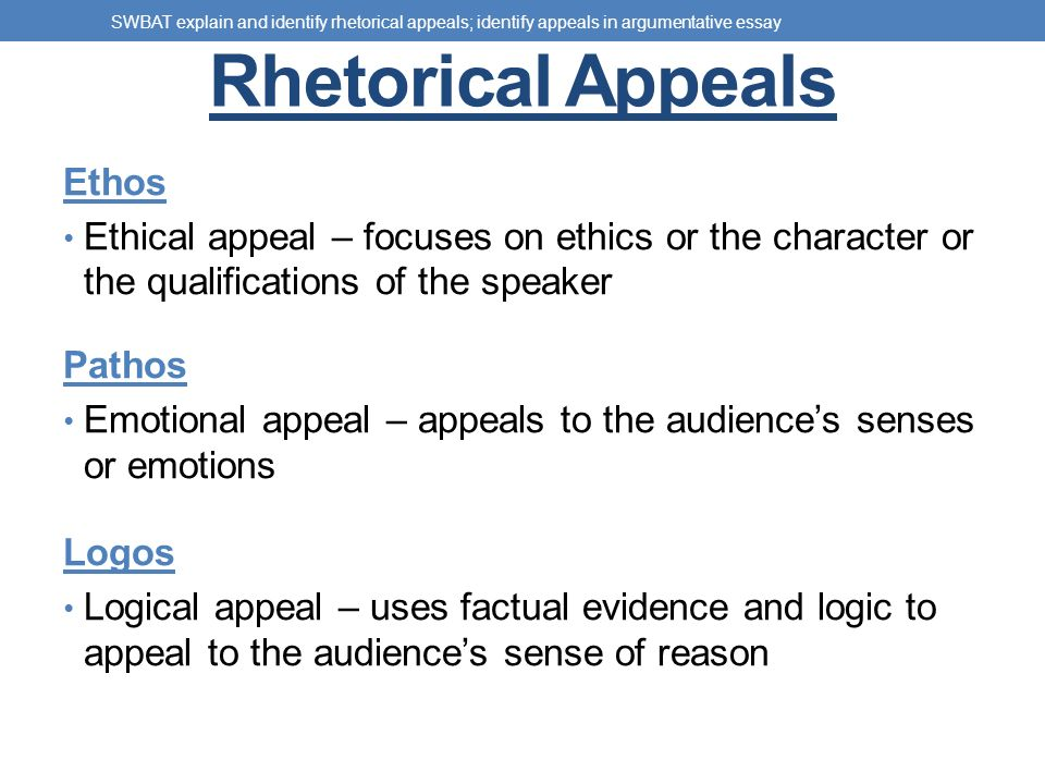 rhetorical appeals ethos pathos logos swbat explain and identify  5 rhetorical appeals ethos