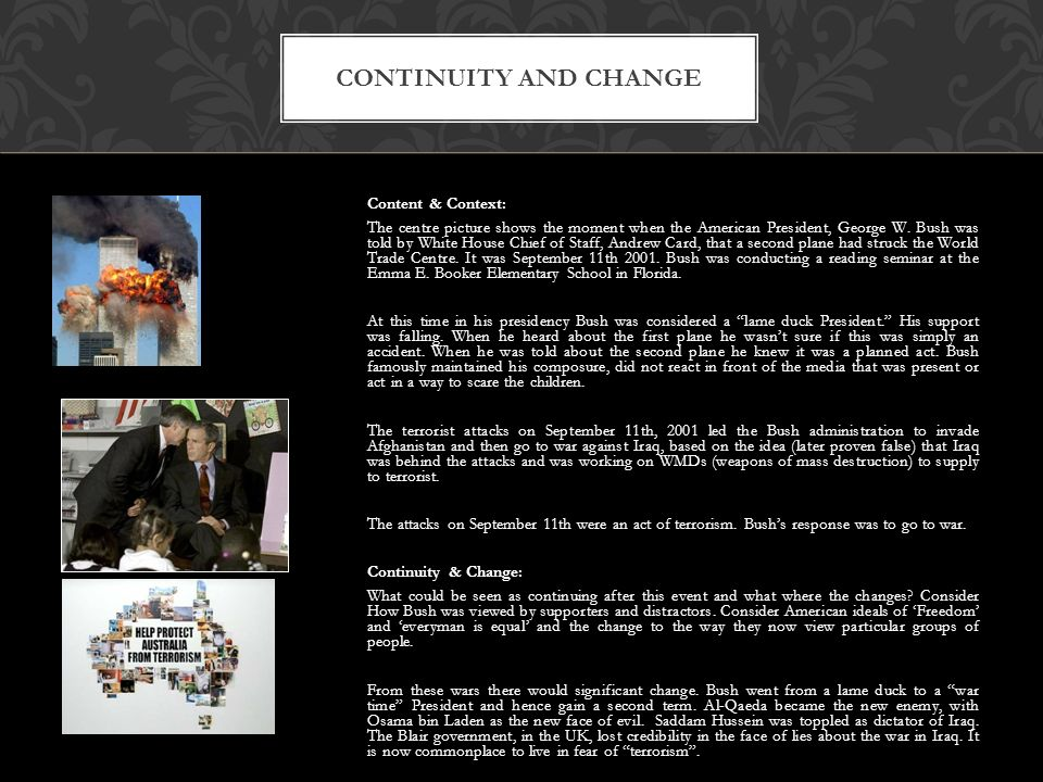 Content & Context: The centre picture shows the moment when the American President, George W.