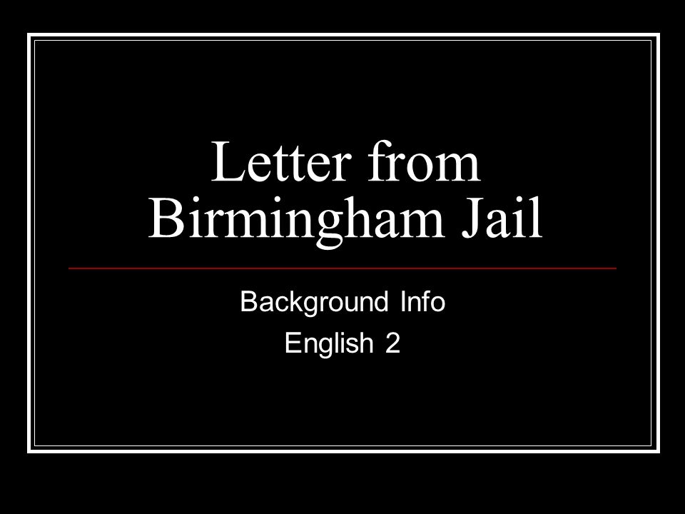 letter from birmingham jail 2 Free essays from bartleby | martin luther king jr's letter from birmingham jail martin luther king jr writes the clergymen that have written him a letter.