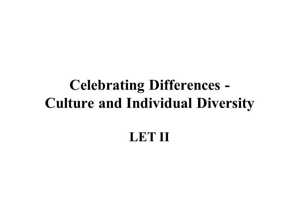 Celebrating Differences - Culture and Individual Diversity LET II