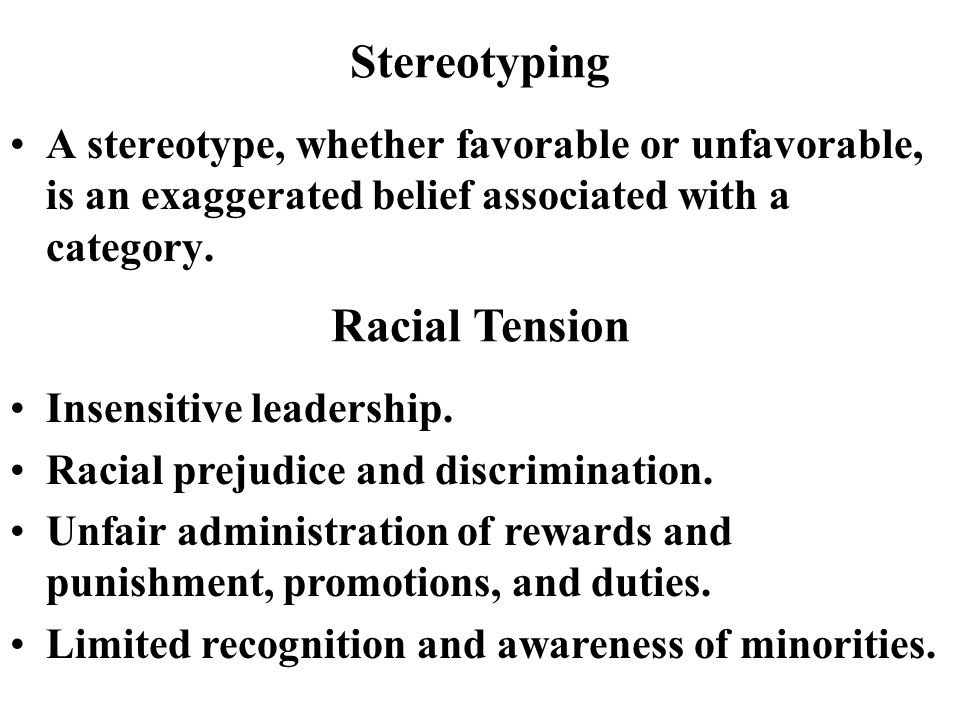 Stereotyping A stereotype, whether favorable or unfavorable, is an exaggerated belief associated with a category.