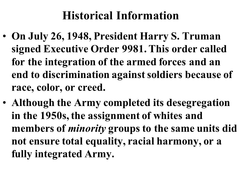 Historical Information The Army, like society at large, began to address the questions and challenges of the race issue seriously in the 1960s.