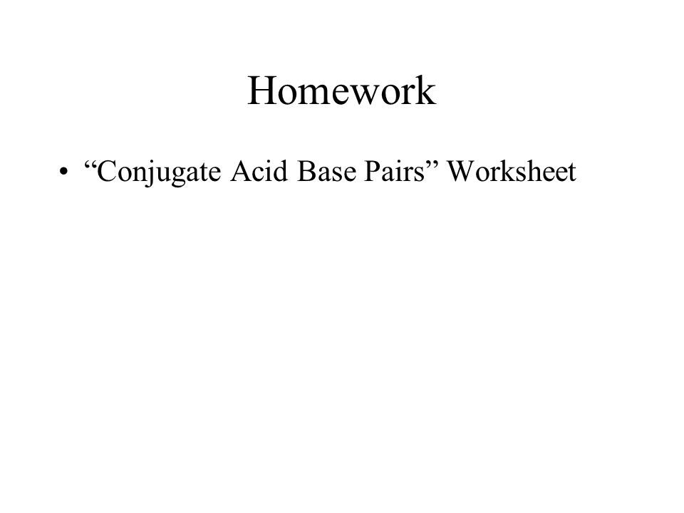 84 AcidBase Theories Recall Arrhenius TheoryAcids – Conjugate Acid Base Pairs Worksheet