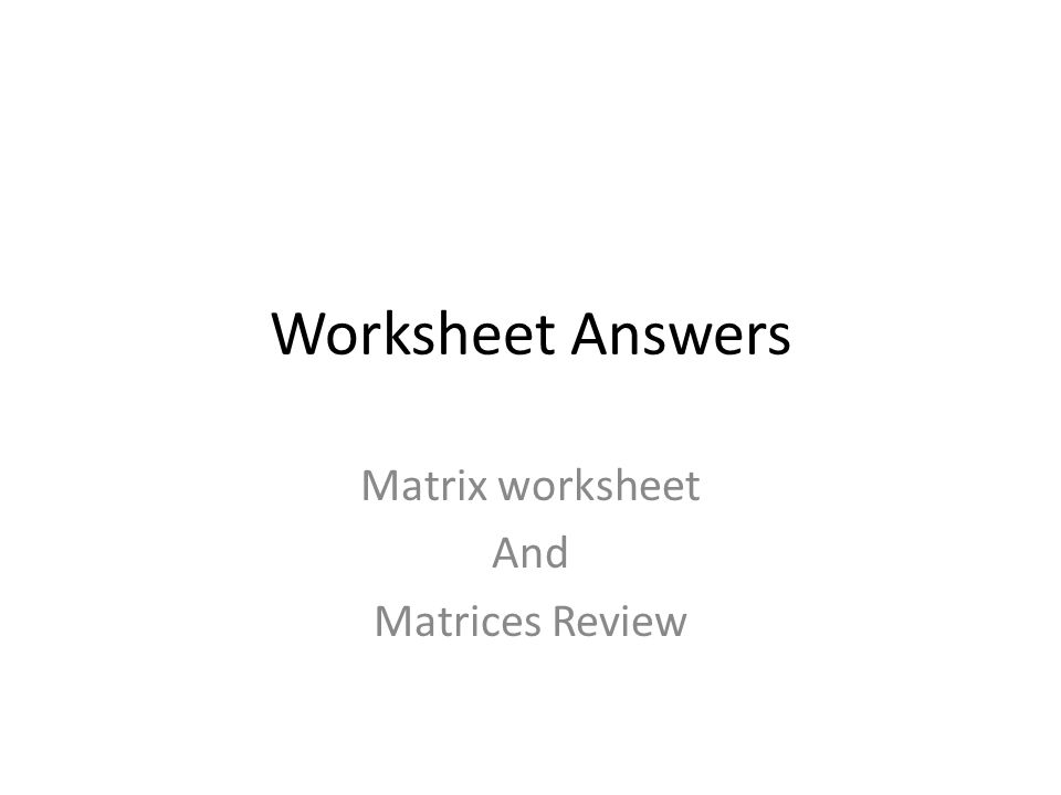 Worksheet Answers Matrix worksheet And Matrices Review ppt download – Matrix Operations Worksheet