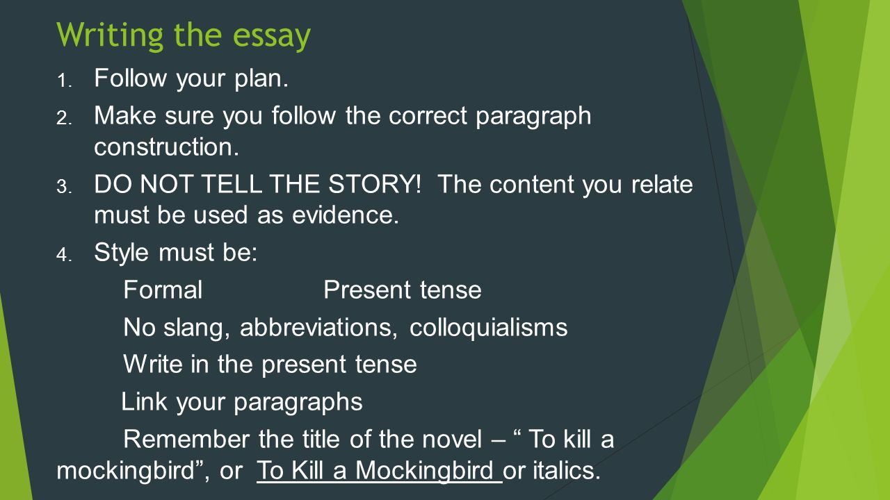 to kill a mockingbird writing a literary essay stages in the writing the essay 1 follow your plan 2 make sure you follow the