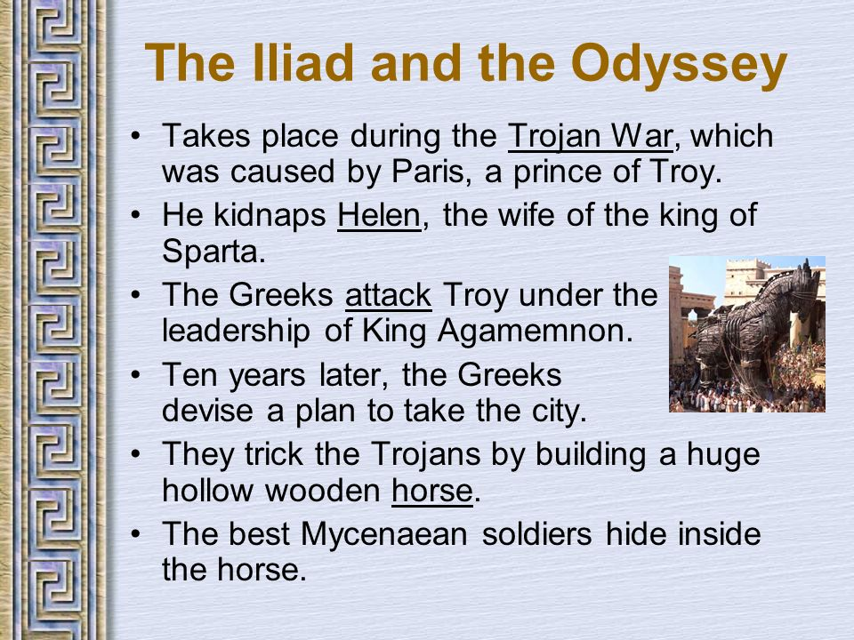 trojan war cause and effect These are the trojan war (about 1250 bc, which could be a legend), the persian wars (490-480 bc) and the peloponnesian war (441-404 bc).