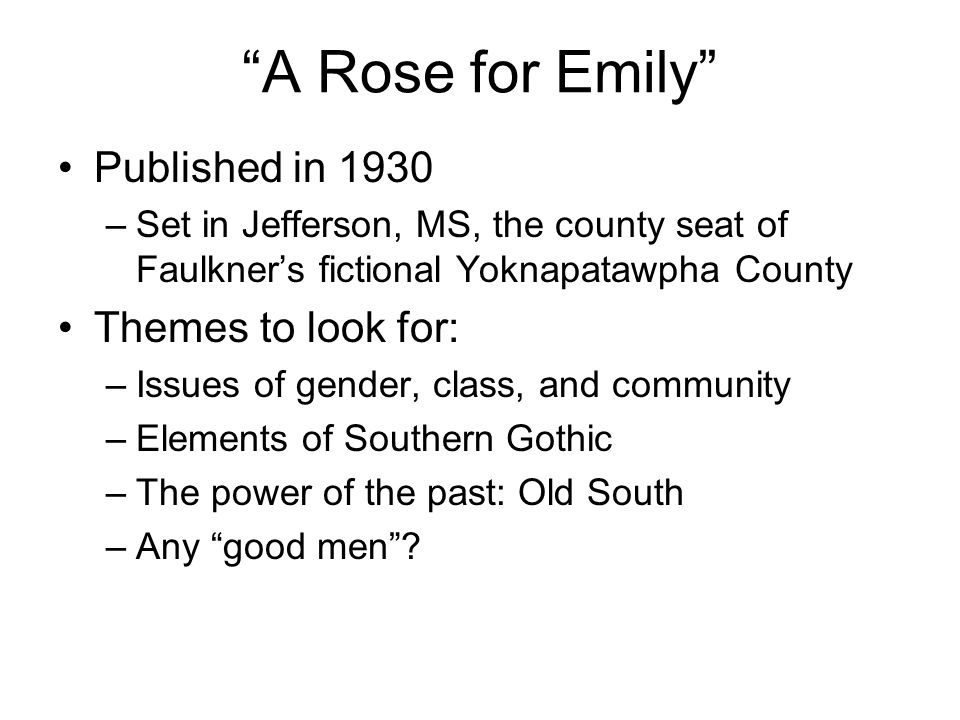 a rose for emily fiction A rose for homer the limitations of a reader-response approach to faulkner's a rose for emily aporetical style characteristic of modernist fiction.