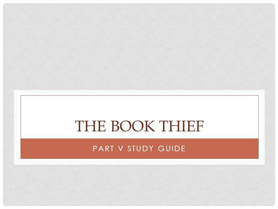 THE BOOK THIEF PART V STUDY GUIDE