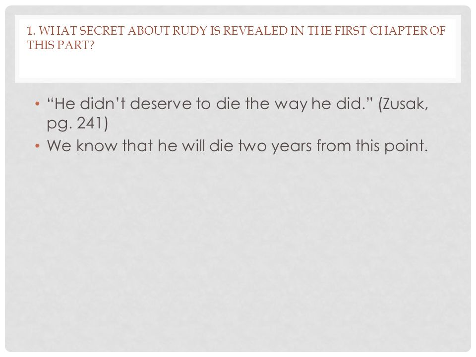 1.WHAT SECRET ABOUT RUDY IS REVEALED IN THE FIRST CHAPTER OF THIS PART.