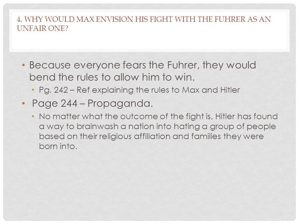 4.WHY WOULD MAX ENVISION HIS FIGHT WITH THE FUHRER AS AN UNFAIR ONE.