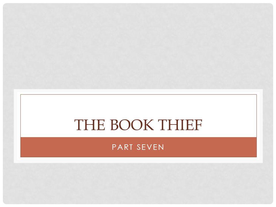 THE BOOK THIEF PART SEVEN