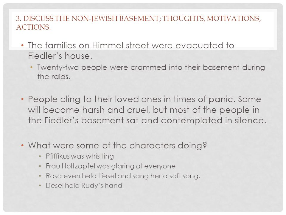 3.DISCUSS THE NON-JEWISH BASEMENT; THOUGHTS, MOTIVATIONS, ACTIONS.