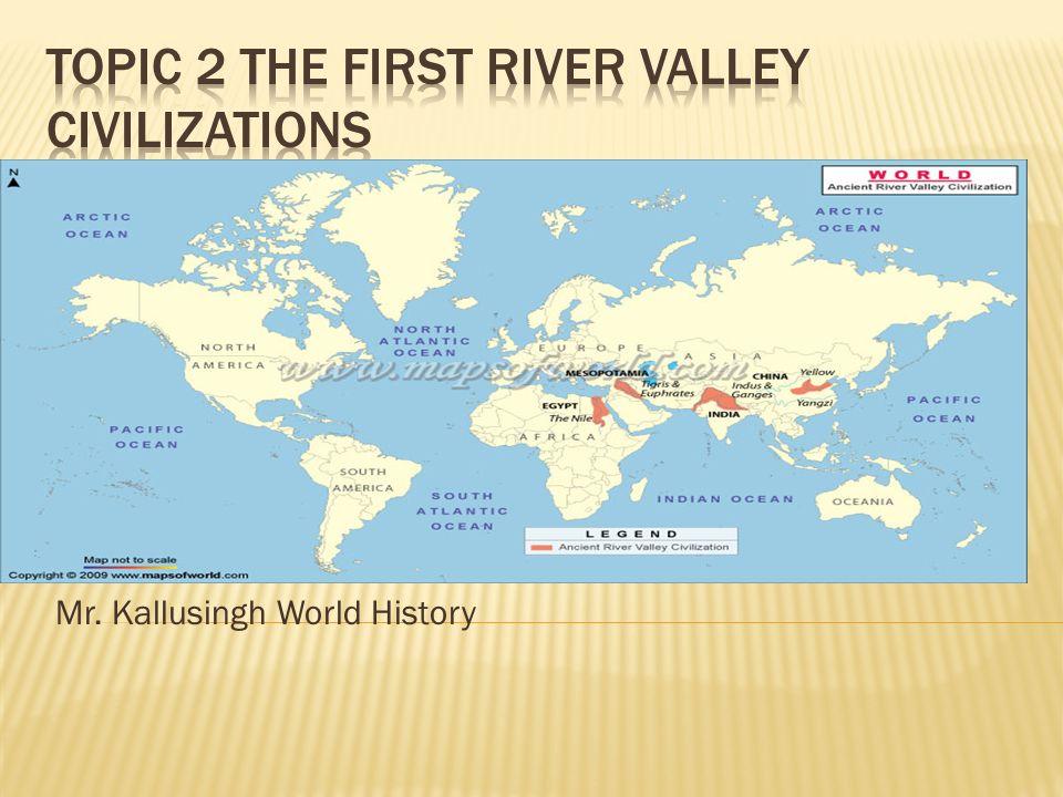 Mr Kallusingh World History Developed Around Rivers Like The - Rivers around the world