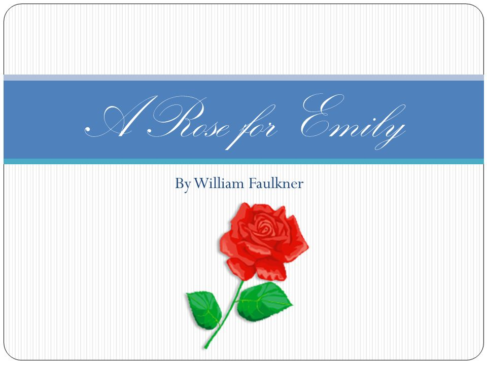 a woman scarred in a rose for emily by william faulkner