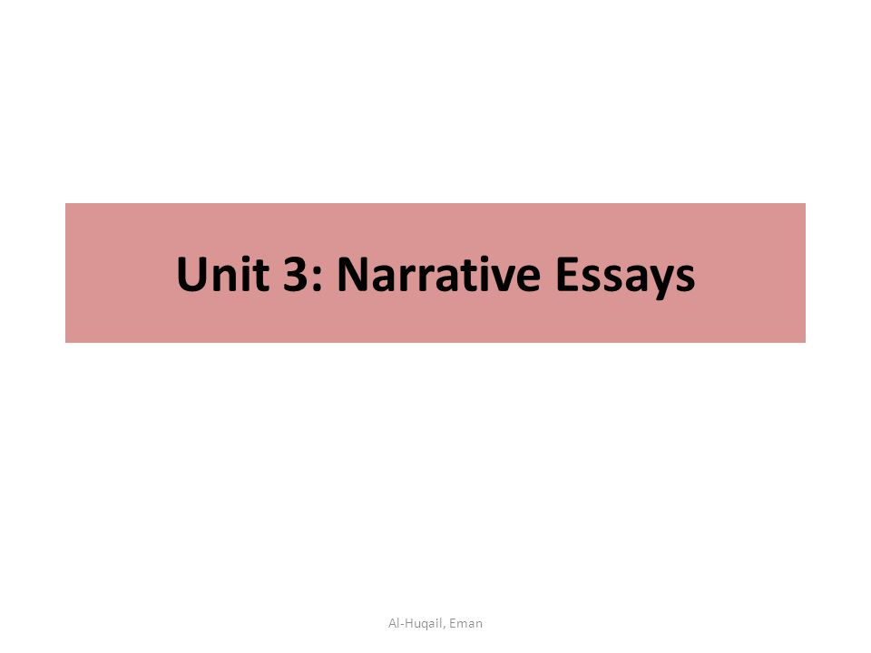 unit narrative essays al huqail eman narrative essay 1 unit 3 narrative essays al huqail eman
