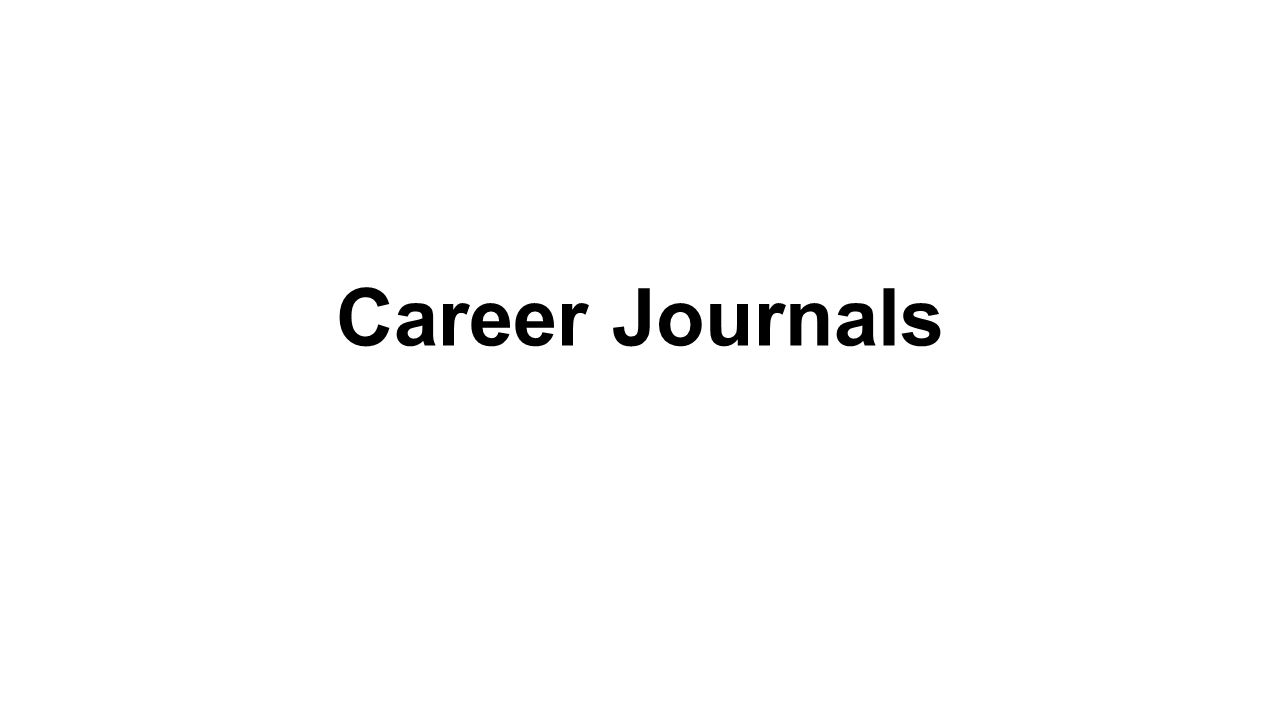 Career Journals. Journal #1 Discuss two careers that you would ...
