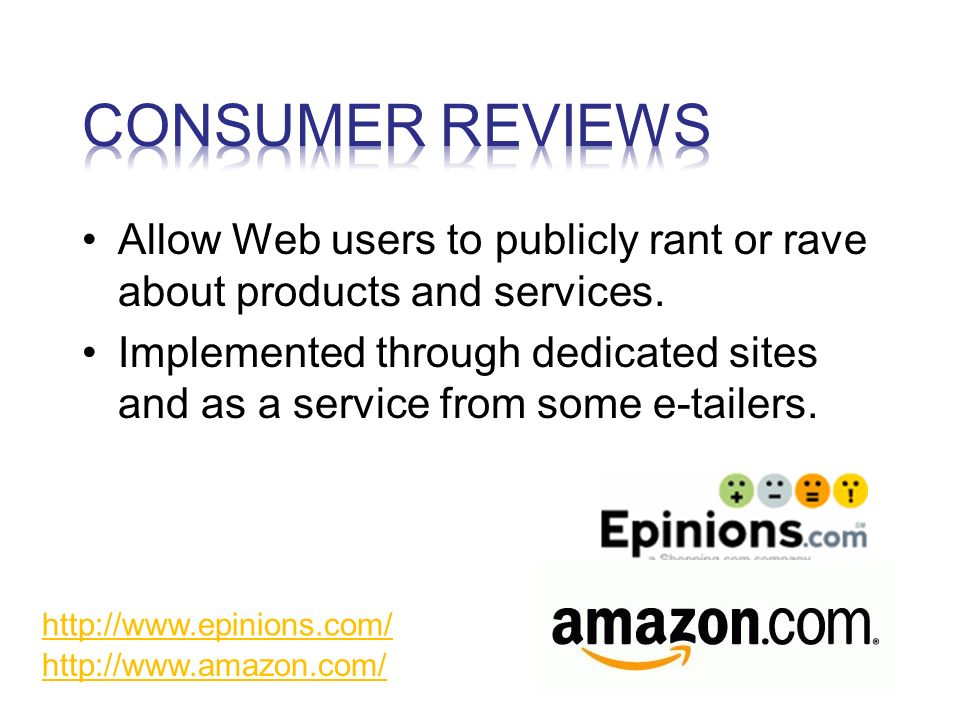 Allow Web users to publicly rant or rave about products and services.