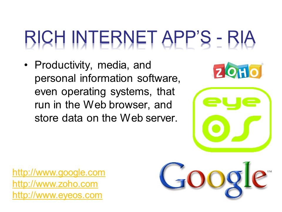 Productivity, media, and personal information software, even operating systems, that run in the Web browser, and store data on the Web server.
