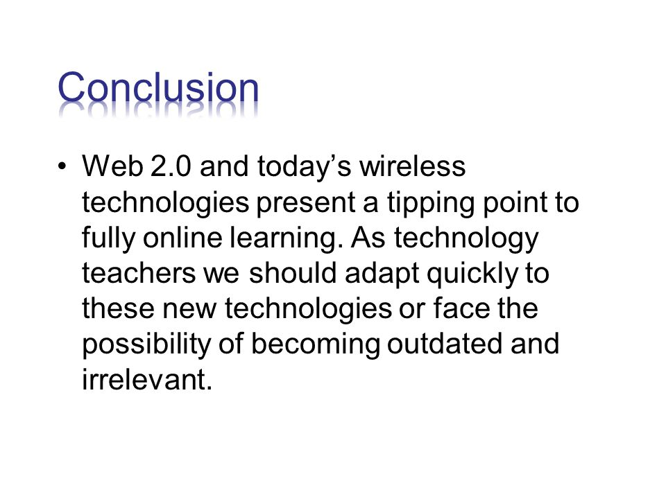 Web 2.0 and today's wireless technologies present a tipping point to fully online learning.