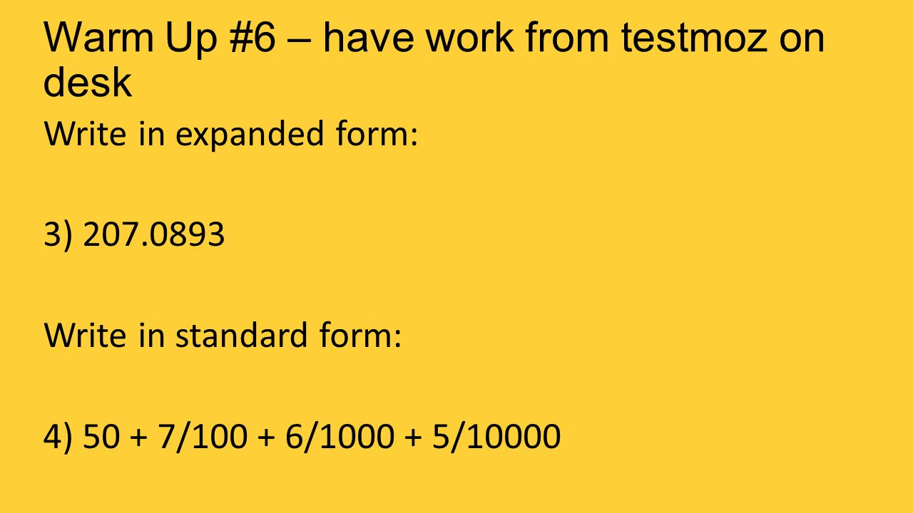 Warm up 6 have work from testmoz on desk write in expanded form 1 warm up 6 have work from testmoz on desk write in expanded form 3 2070893 write in standard form 4 50 7100 61000 510000 falaconquin