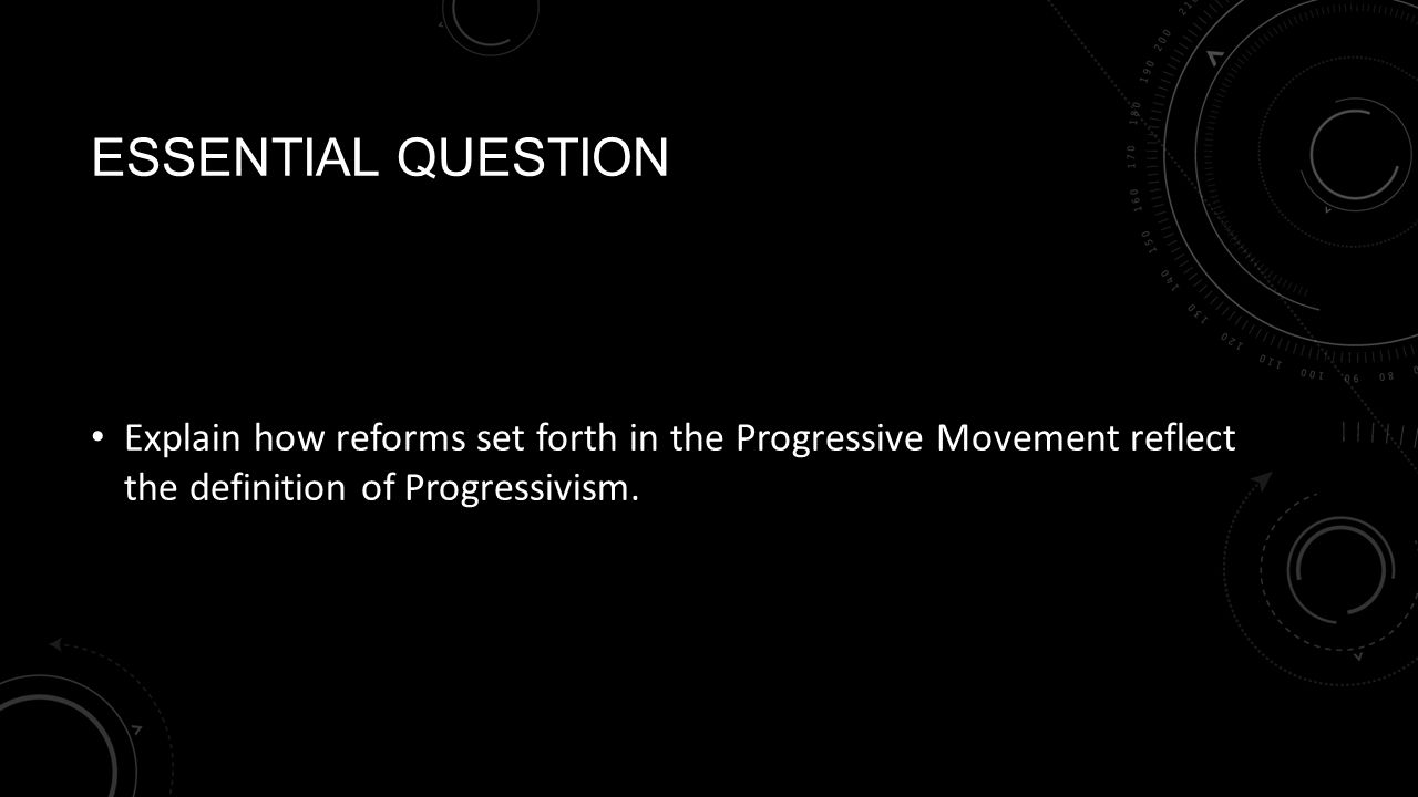 essay on progressive era the progressive era essay institutional  the progressive movement unit progressivism unit 11 essential question explain how reforms set forth in the