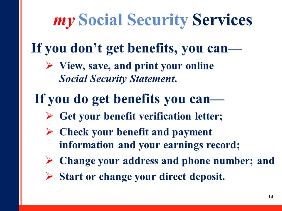 14 if you dont get benefits you can view save