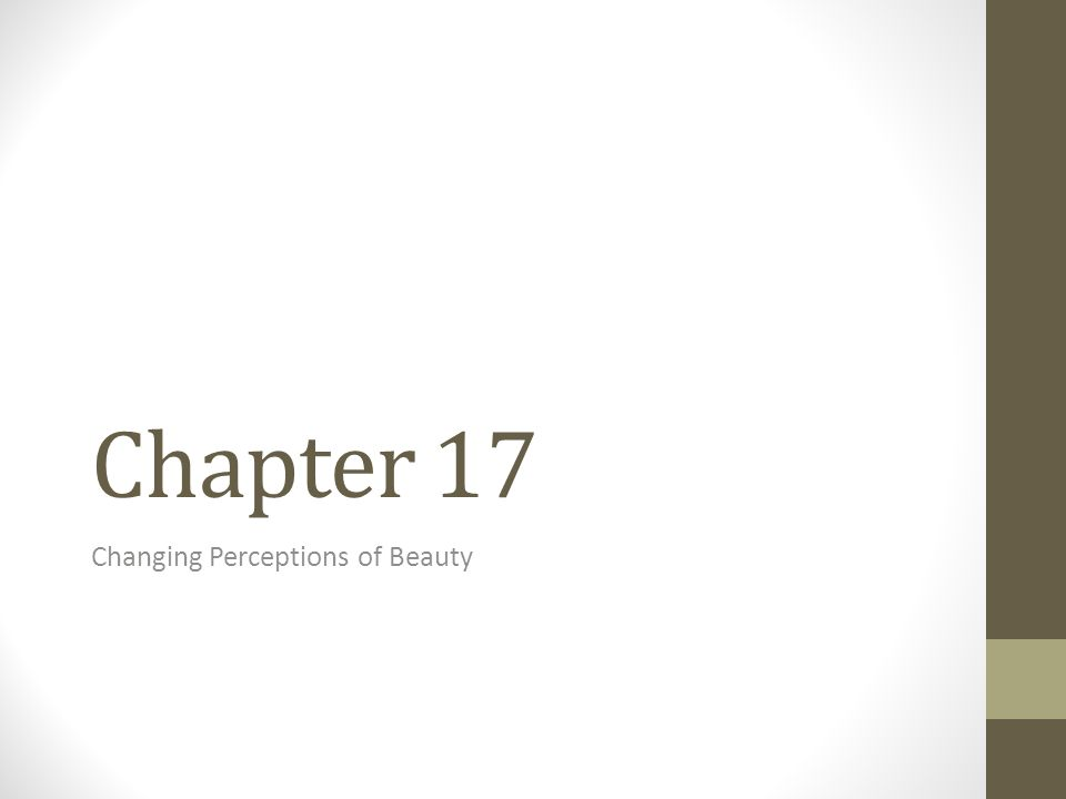 Chapter 17 Changing Perceptions of Beauty