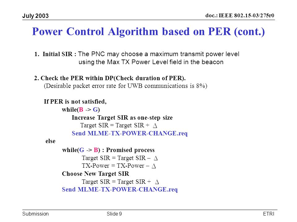 Submission doc.: IEEE /275r0 July 2003 ETRISlide 9 Power Control Algorithm based on PER (cont.) 1.