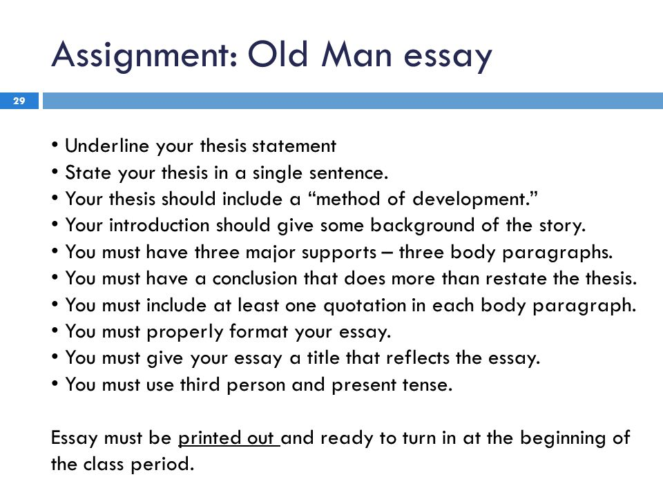Assignment: Old Man Essay Underline Your Thesis Statement State Your Thesis  In A Single Sentence