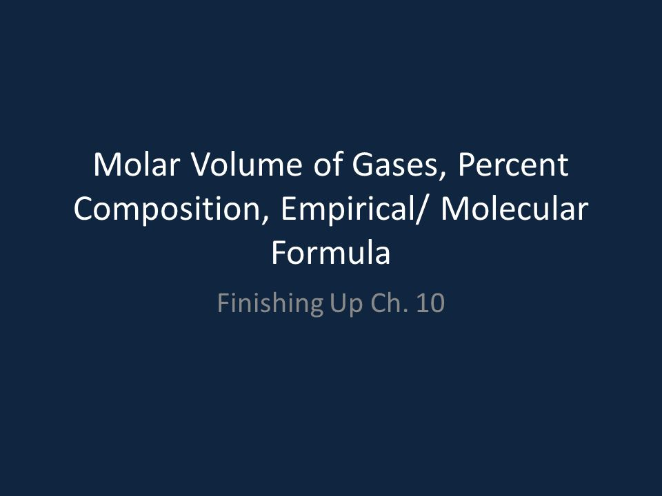 Molar volume of gases percent composition empirical molecular 1 molar volume of gases percent composition empirical molecular formula finishing up ch 10 ccuart Images