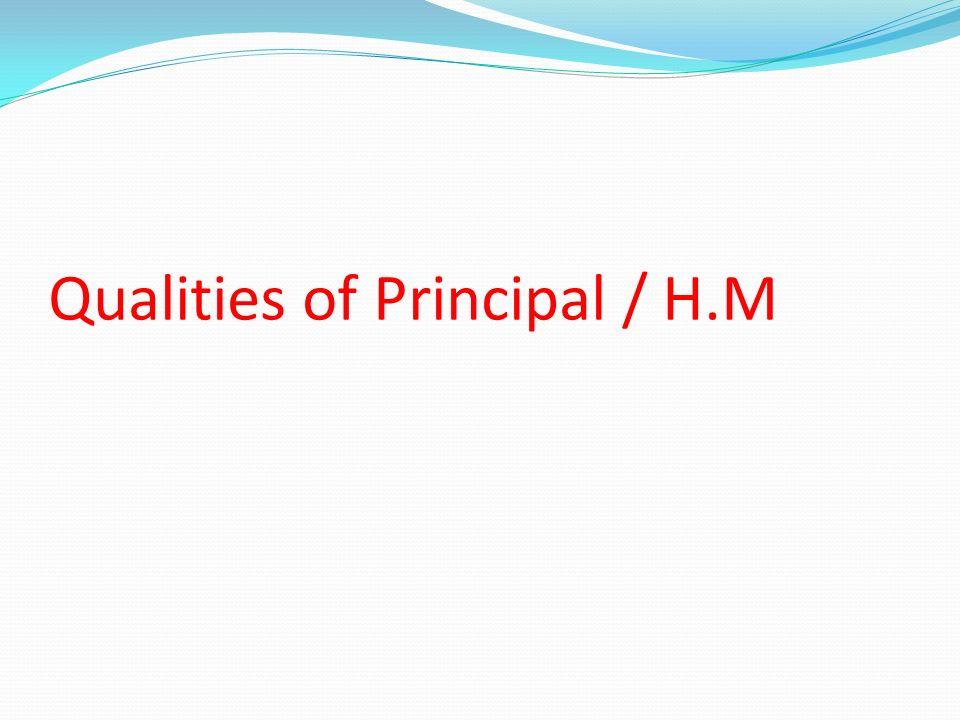 Qualities of Principal / H.M