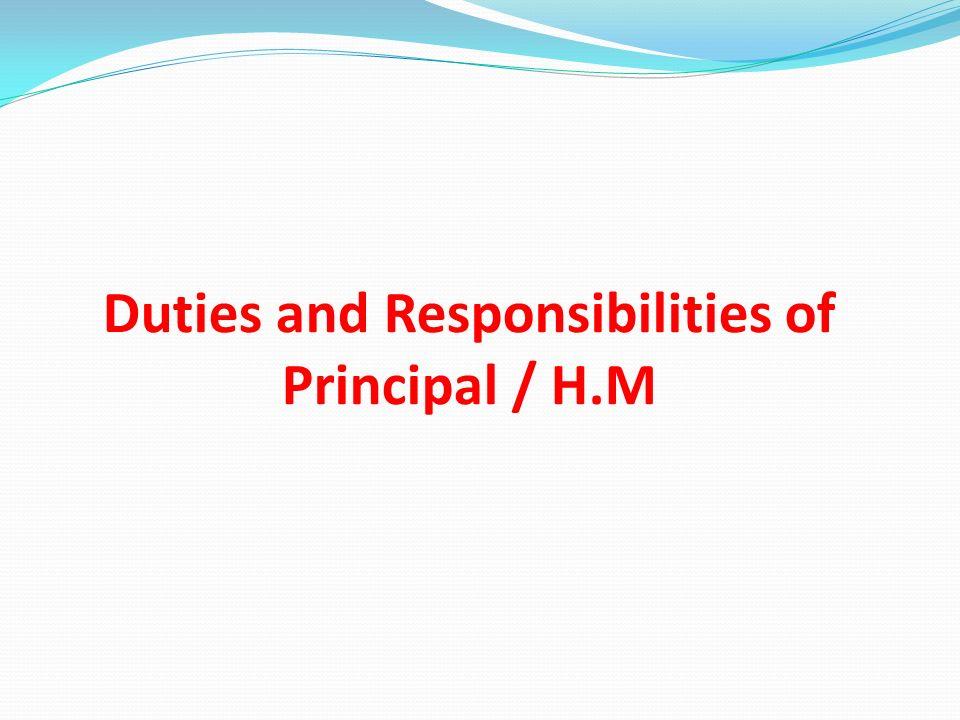 Duties and Responsibilities of Principal / H.M
