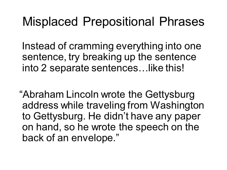 a student wrote this sentence in an essay about the gettysburg  3 misplaced prepositional
