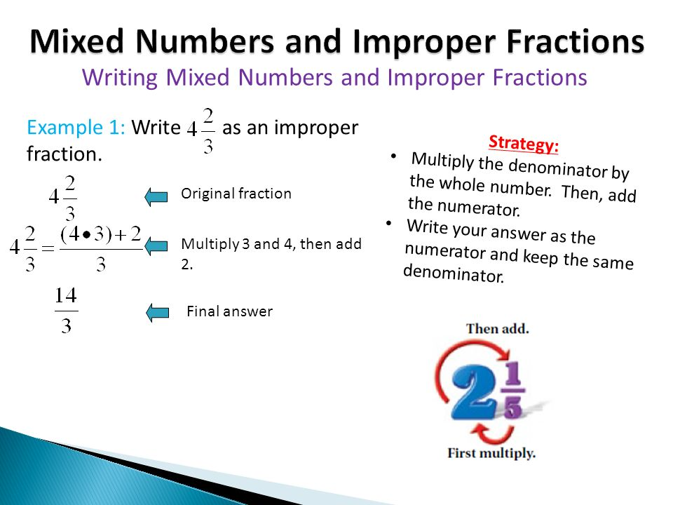 writing mixed numbers as improper fractions Convert an improper fraction to a mixed number calculator to simplify fractions and reduce fractions to lowest terms reduce and simplify fractions to simplest form.