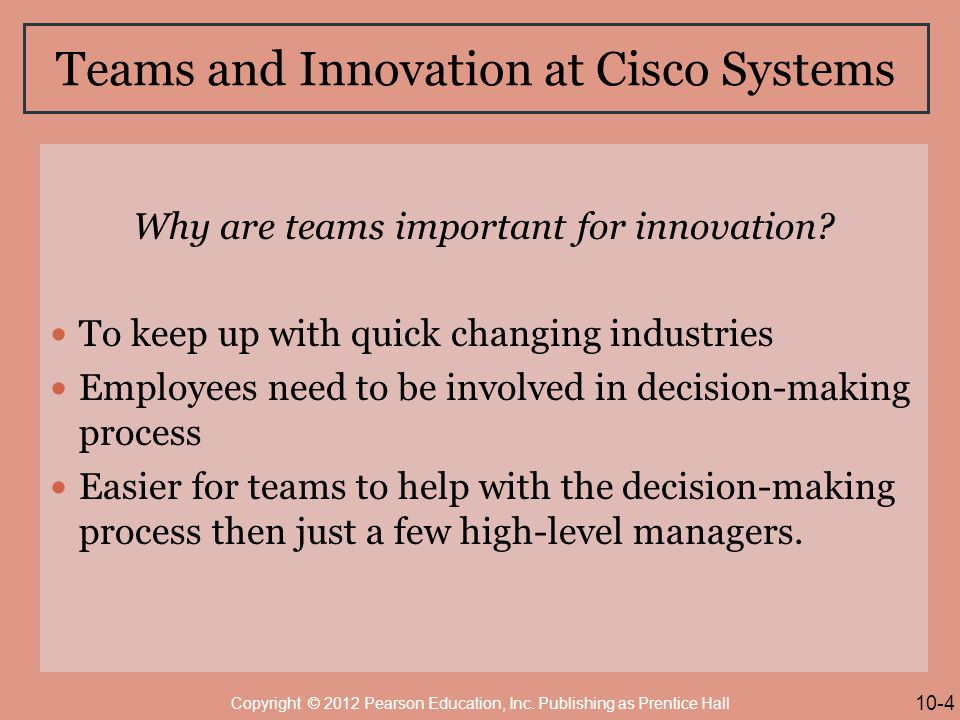 Teams and Innovation at Cisco Systems Why are teams important for innovation.