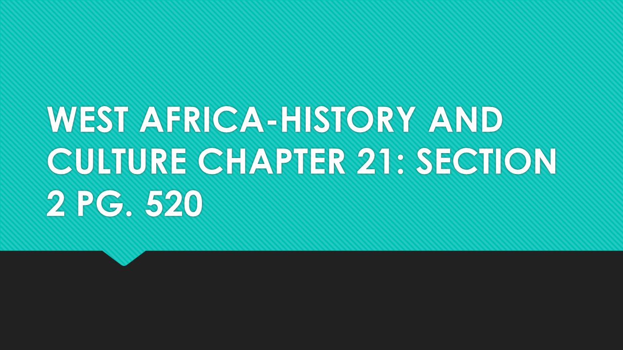 West africa history and culture chapter 21 section 2 pg ppt download 1 west africa history and culture chapter 21 section 2 pg 520 sciox Gallery