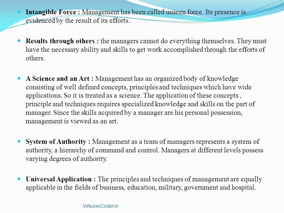 Intangible Force : Management has been called unseen force.