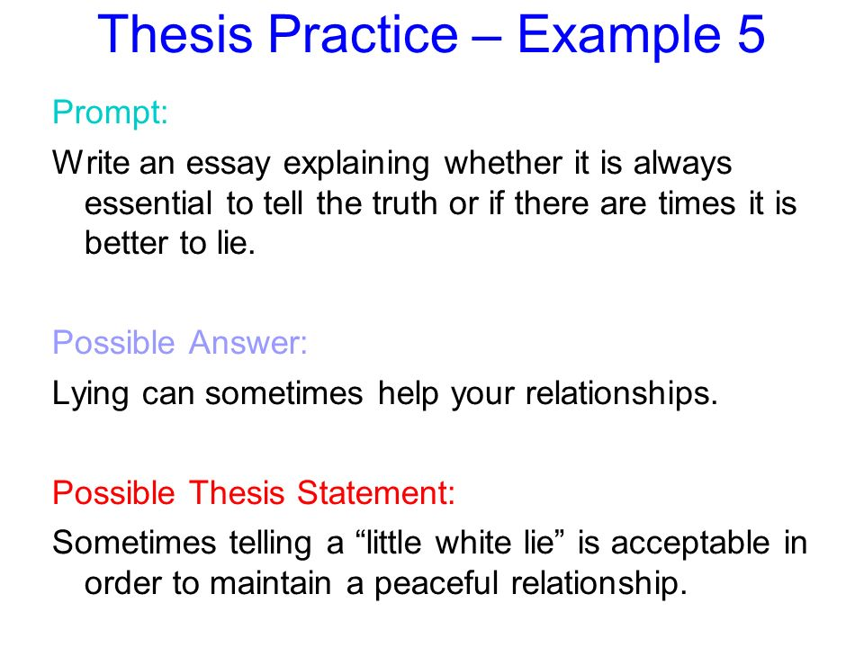 thesis statements notes you will need to formulate a thesis  thesis practice example 5 prompt write an essay explaining whether it is always essential